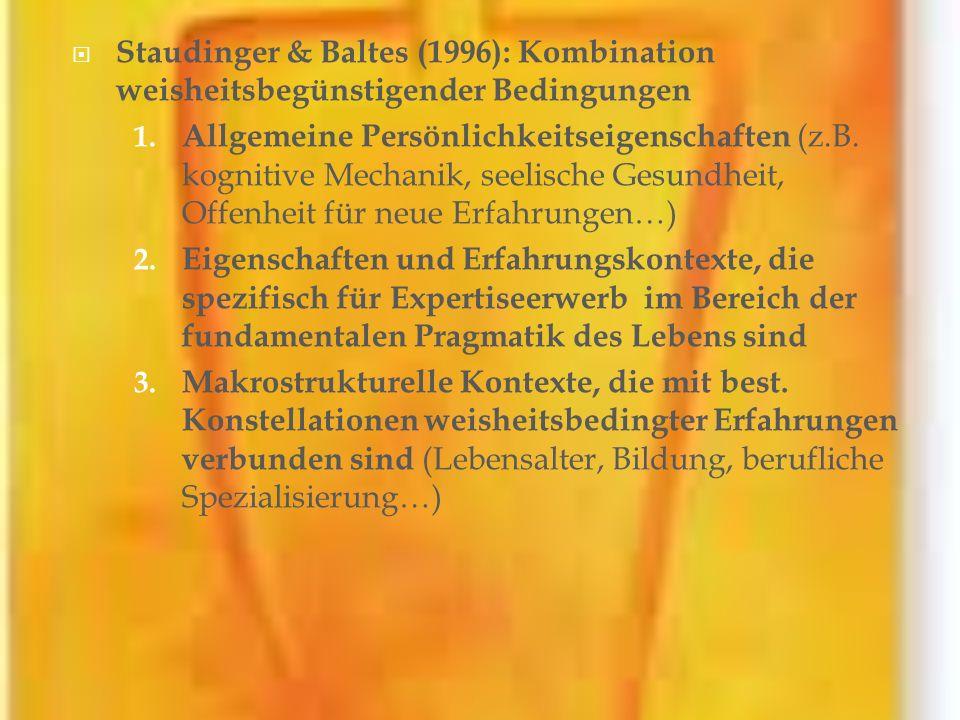 Staudinger & Baltes (1996): Kombination weisheitsbegünstigender Bedingungen