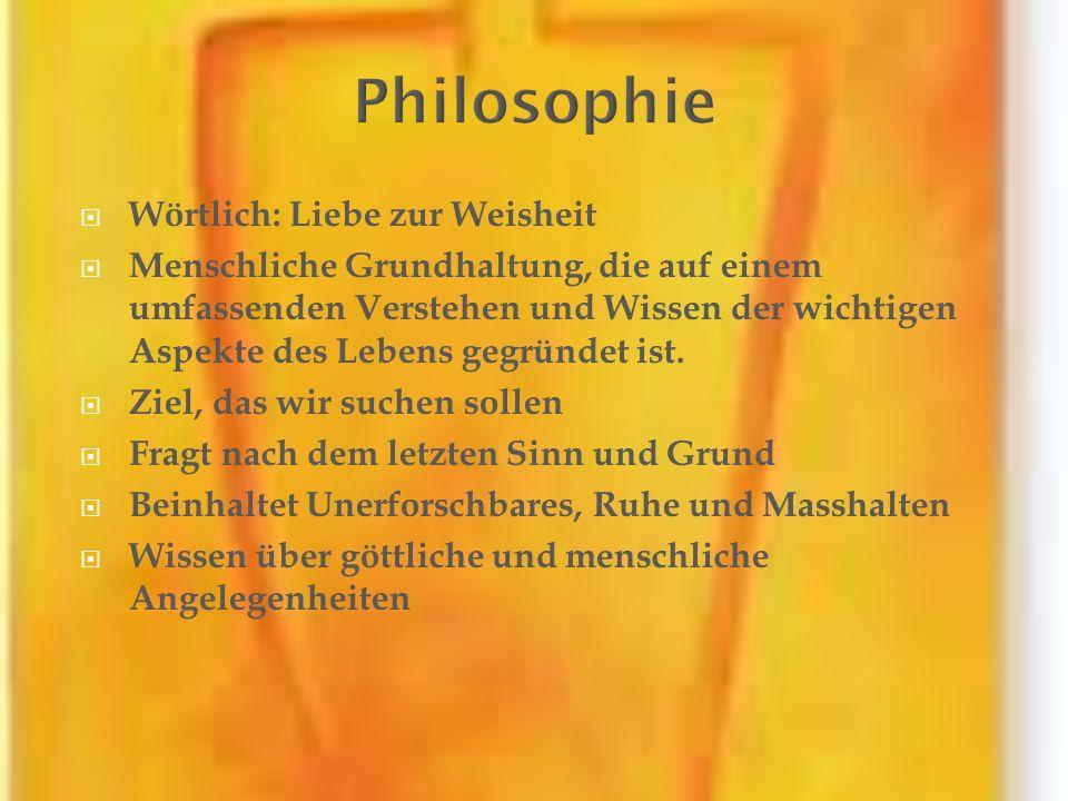 Philosophie Wörtlich: Liebe zur Weisheit