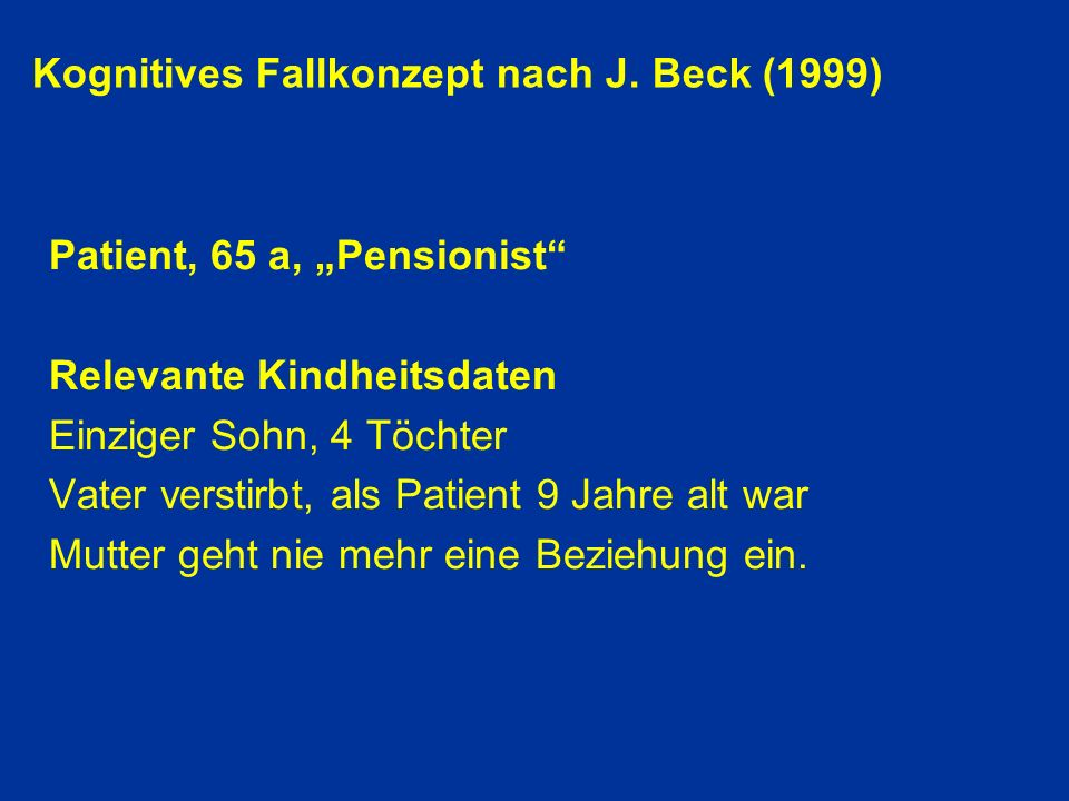 Kognitives Fallkonzept nach J. Beck (1999)