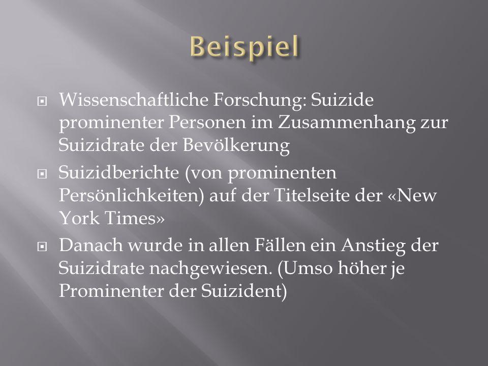Beispiel Wissenschaftliche Forschung: Suizide prominenter Personen im Zusammenhang zur Suizidrate der Bevölkerung.