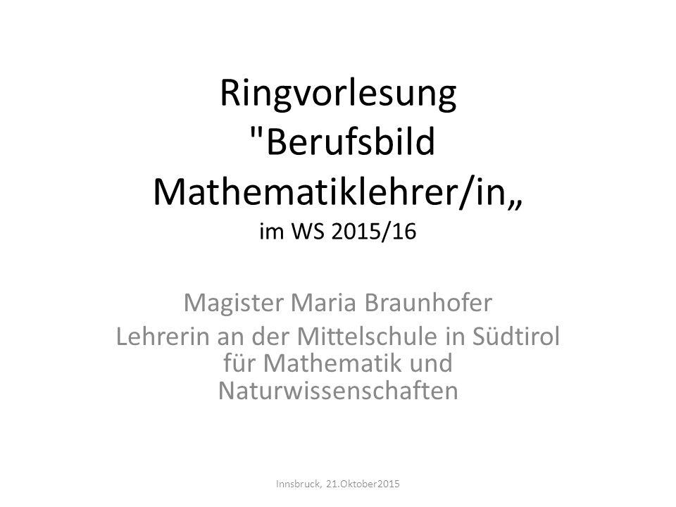 """Ringvorlesung Berufsbild Mathematiklehrer/in"""" im WS 2015/16"""