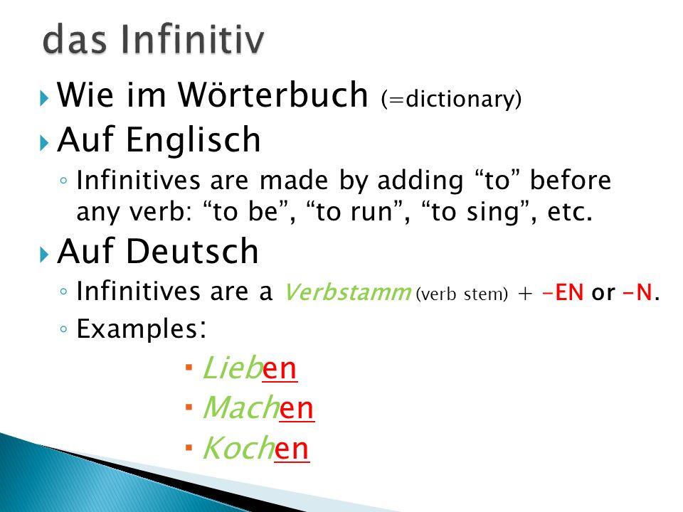 das Infinitiv Wie im Wörterbuch (=dictionary) Auf Englisch Auf Deutsch