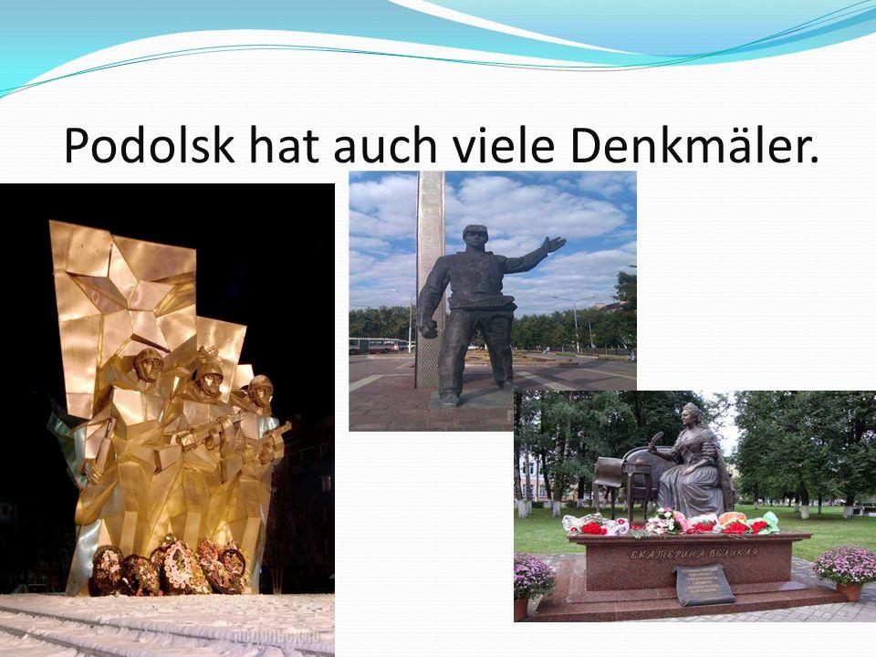 Podolsk hat auch viele Denkmäler.