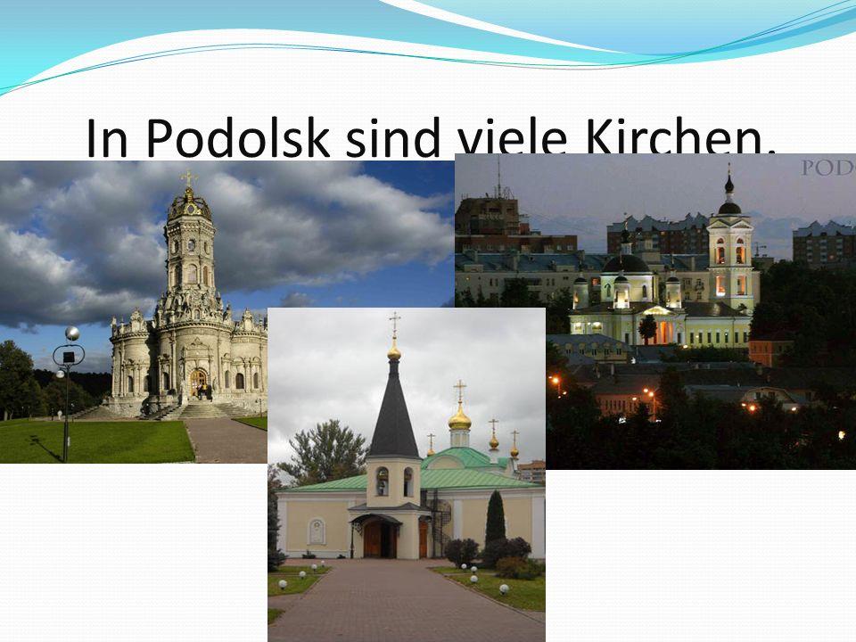 In Podolsk sind viele Kirchen.