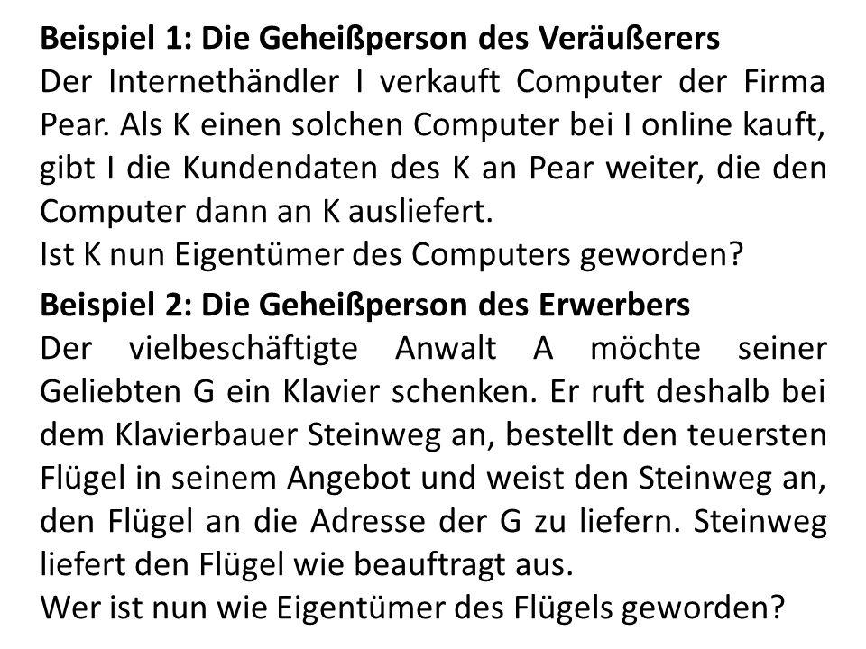Beispiel 1: Die Geheißperson des Veräußerers Der Internethändler I verkauft Computer der Firma Pear.