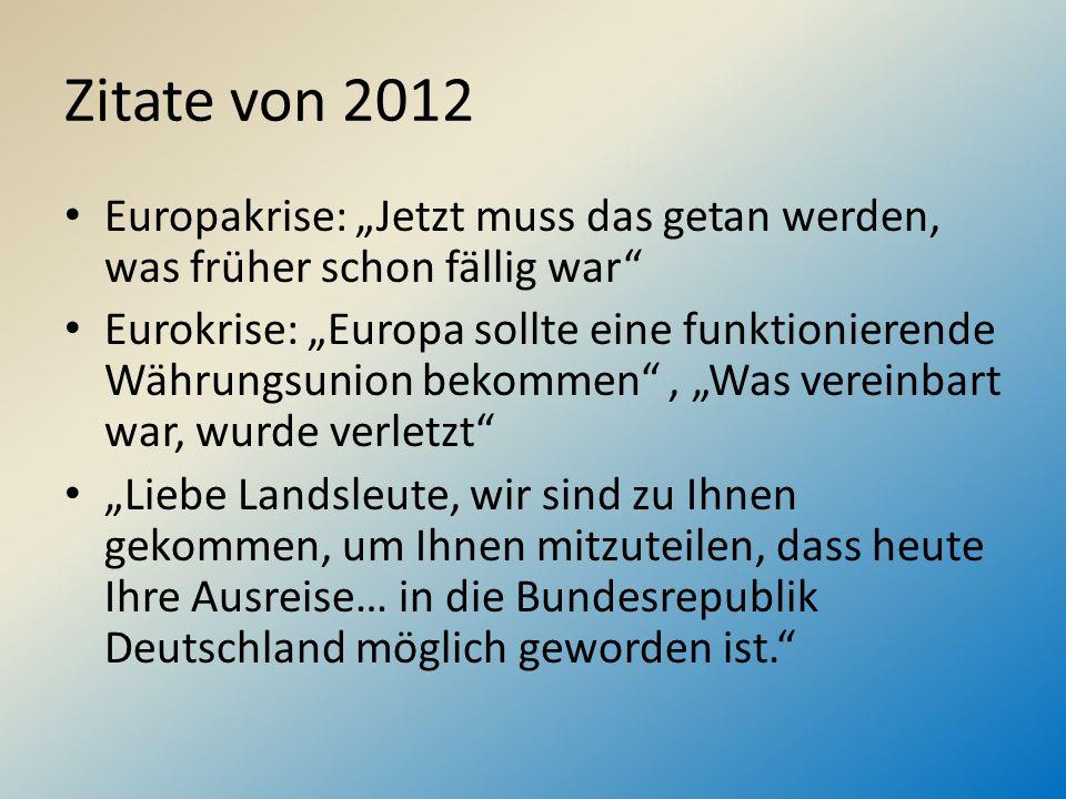 """Zitate von 2012 Europakrise: """"Jetzt muss das getan werden, was früher schon fällig war"""