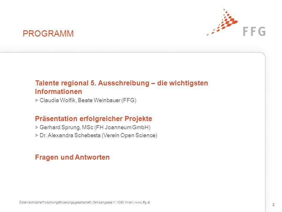 Programm Talente regional 5. Ausschreibung – die wichtigsten Informationen. > Claudia Wolfik, Beate Weinbauer (FFG)