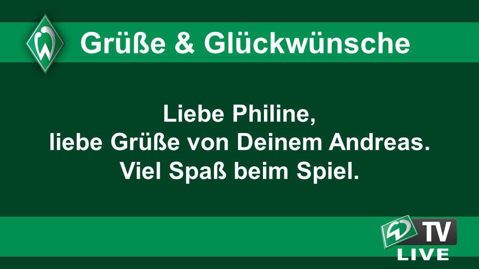 Liebe Philine, liebe Grüße von Deinem Andreas. Viel Spaß beim Spiel.