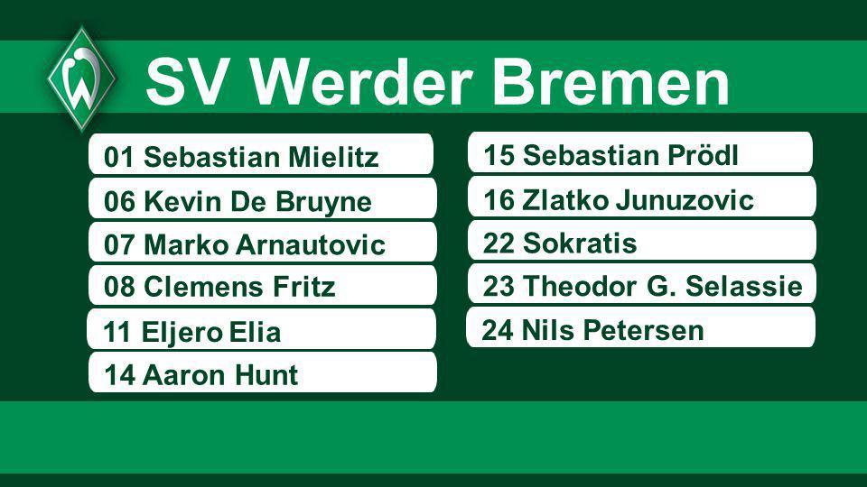 SV Werder Bremen 01 Sebastian Mielitz 15 Sebastian Prödl