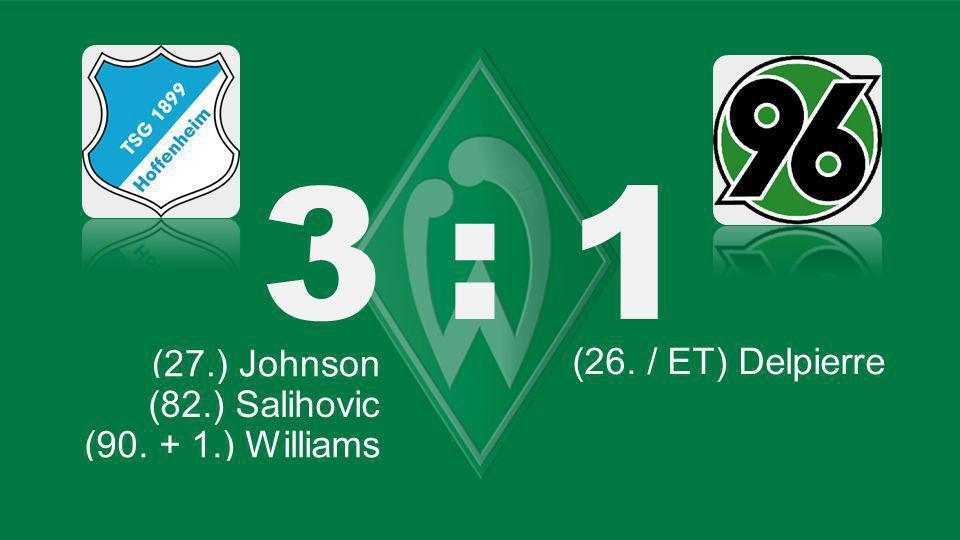 3 : 1 Bochum – KSC (27.) Johnson (26. / ET) Delpierre (82.) Salihovic
