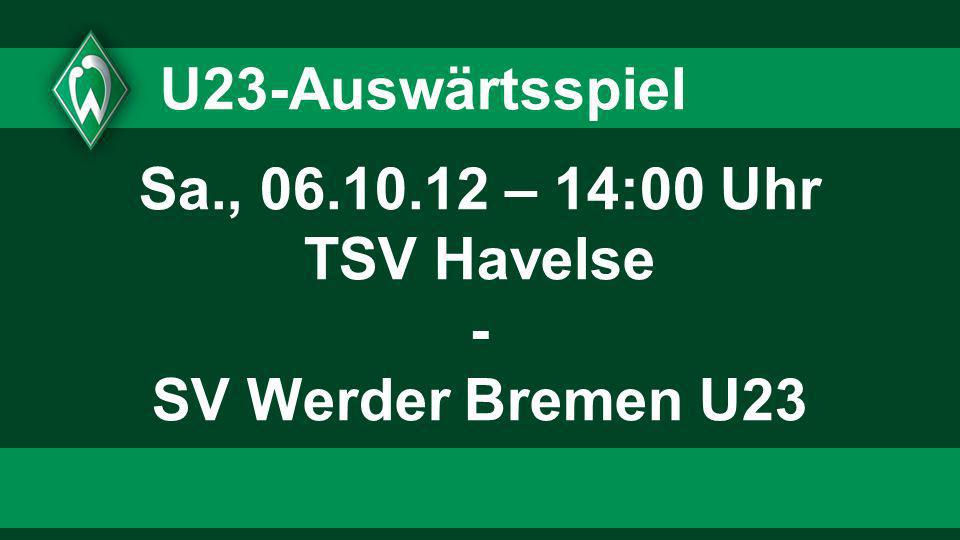 Sa., 06.10.12 – 14:00 Uhr TSV Havelse - SV Werder Bremen U23
