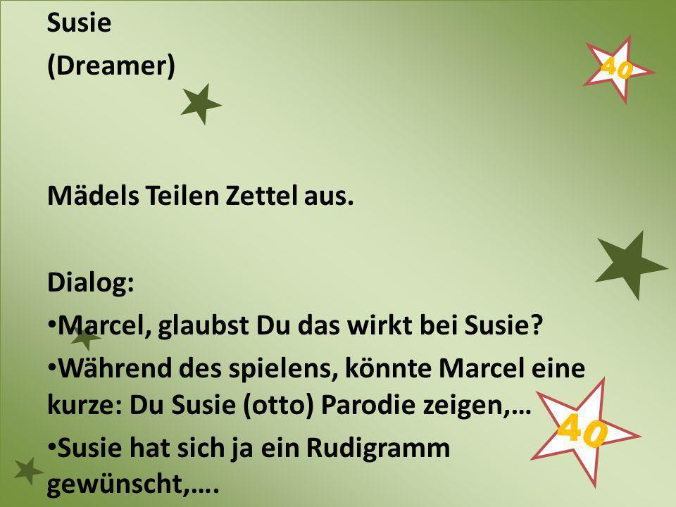 Susie (Dreamer) Mädels Teilen Zettel aus. Dialog: Marcel, glaubst Du das wirkt bei Susie
