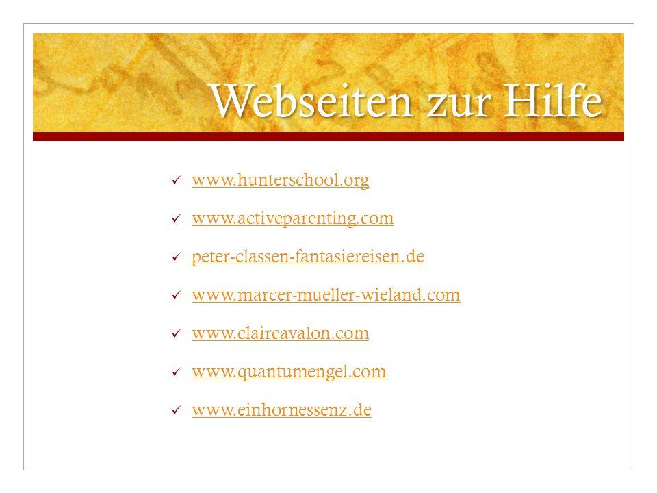 Webseiten zur Hilfe www.hunterschool.org www.activeparenting.com