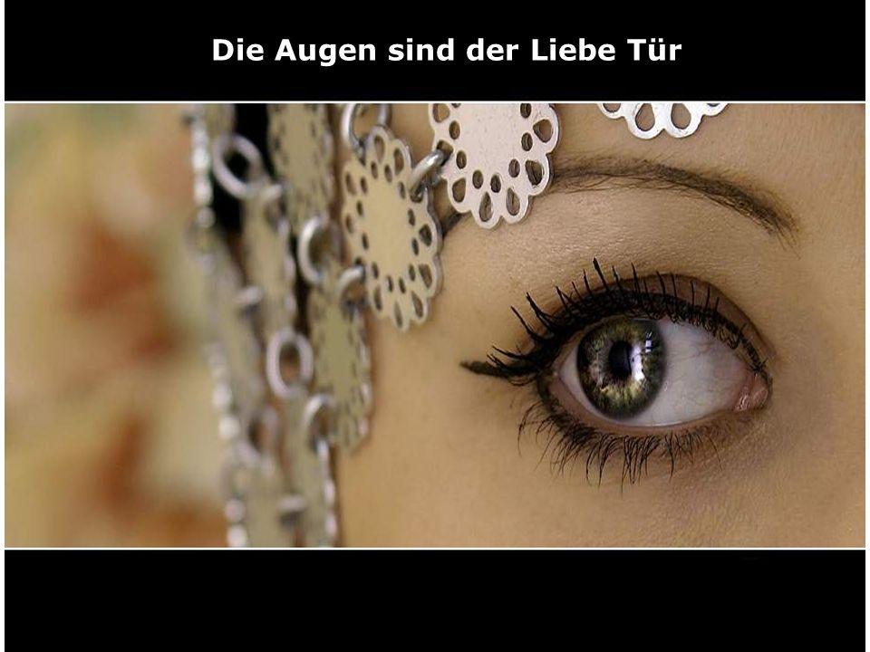 Die Augen sind der Liebe Tür