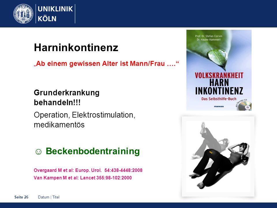 """Harninkontinenz """"Ab einem gewissen Alter ist Mann/Frau …."""