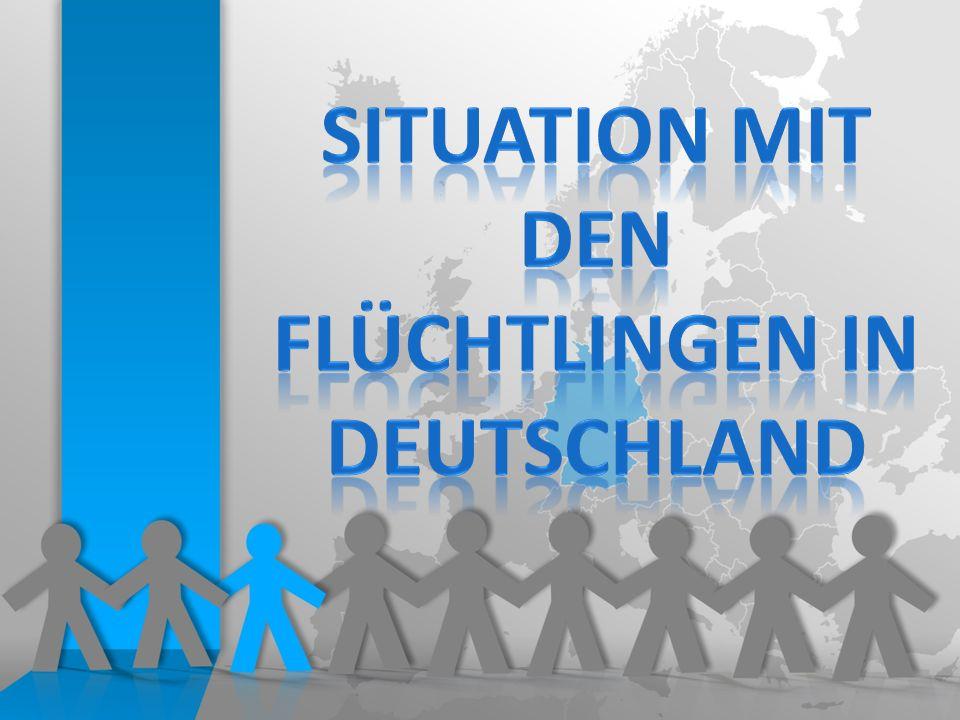 Situation mit den Flüchtlingen in Deutschland