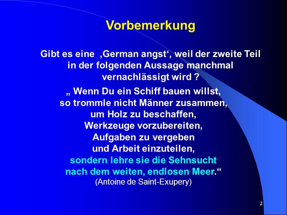 Vorbemerkung Gibt es eine 'German angst', weil der zweite Teil in der folgenden Aussage manchmal vernachlässigt wird