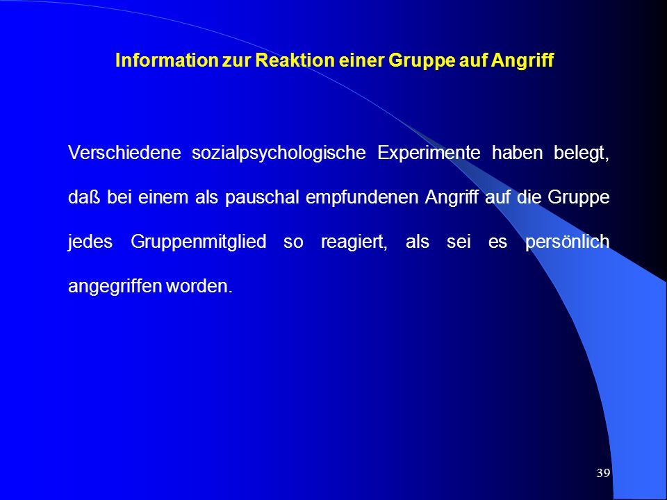 Information zur Reaktion einer Gruppe auf Angriff