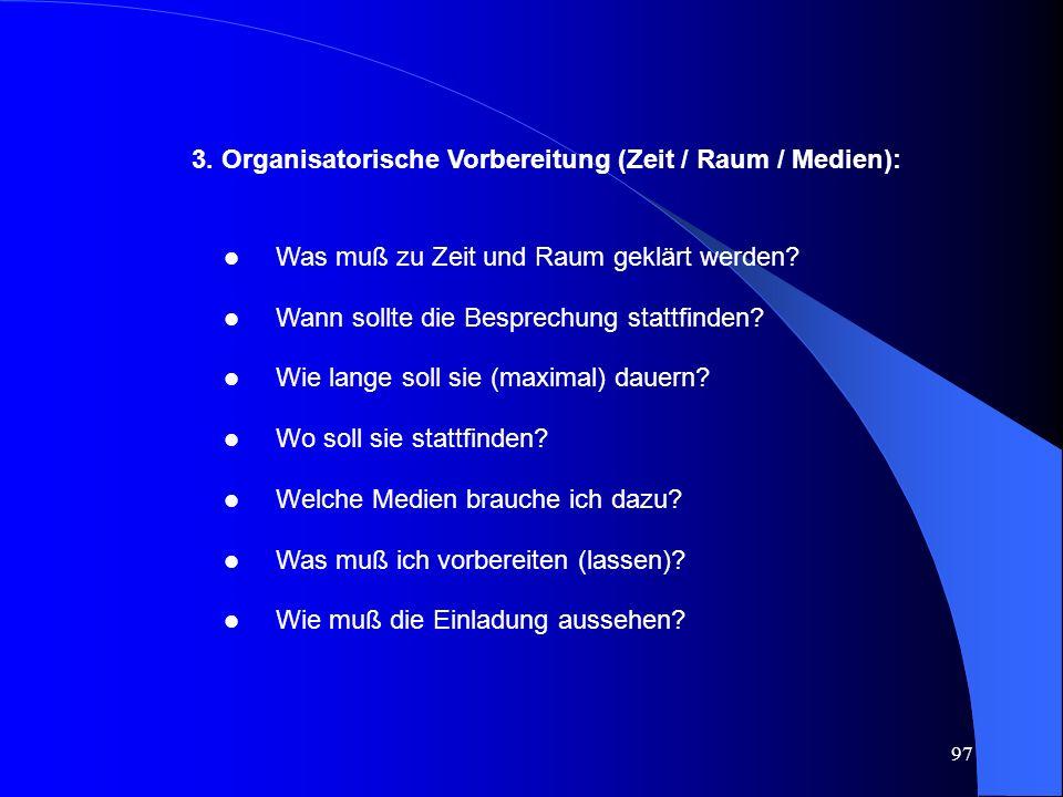 3. Organisatorische Vorbereitung (Zeit / Raum / Medien):