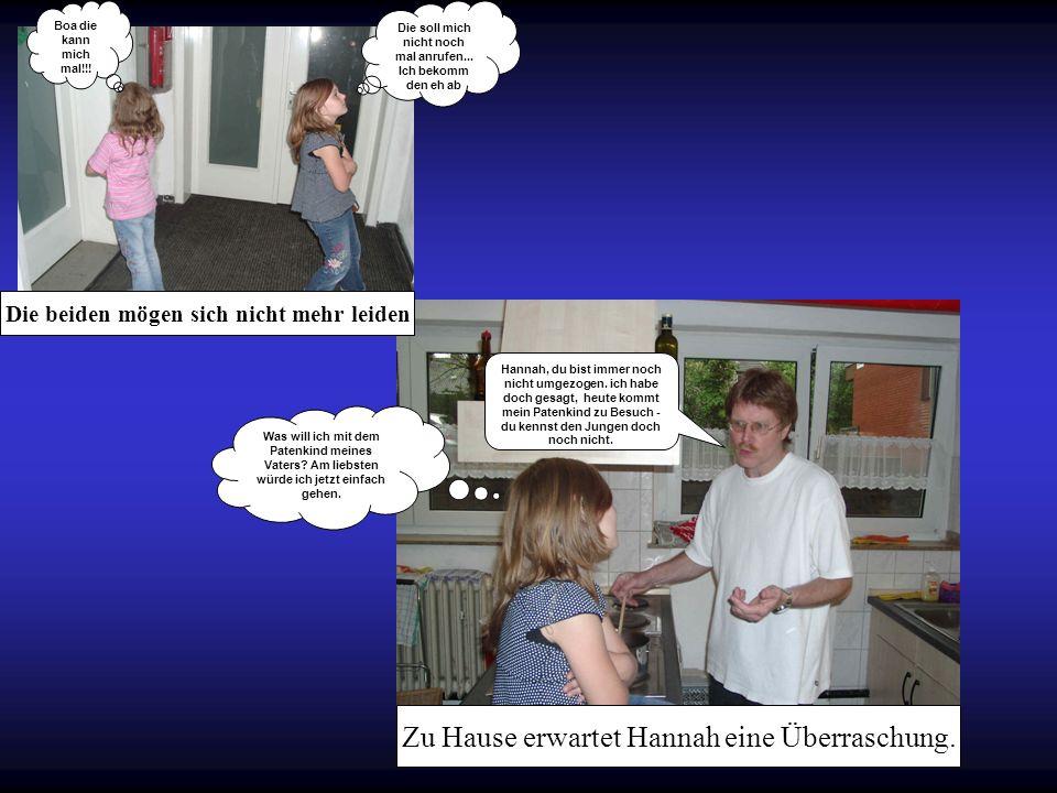 Zu Hause erwartet Hannah eine Überraschung.