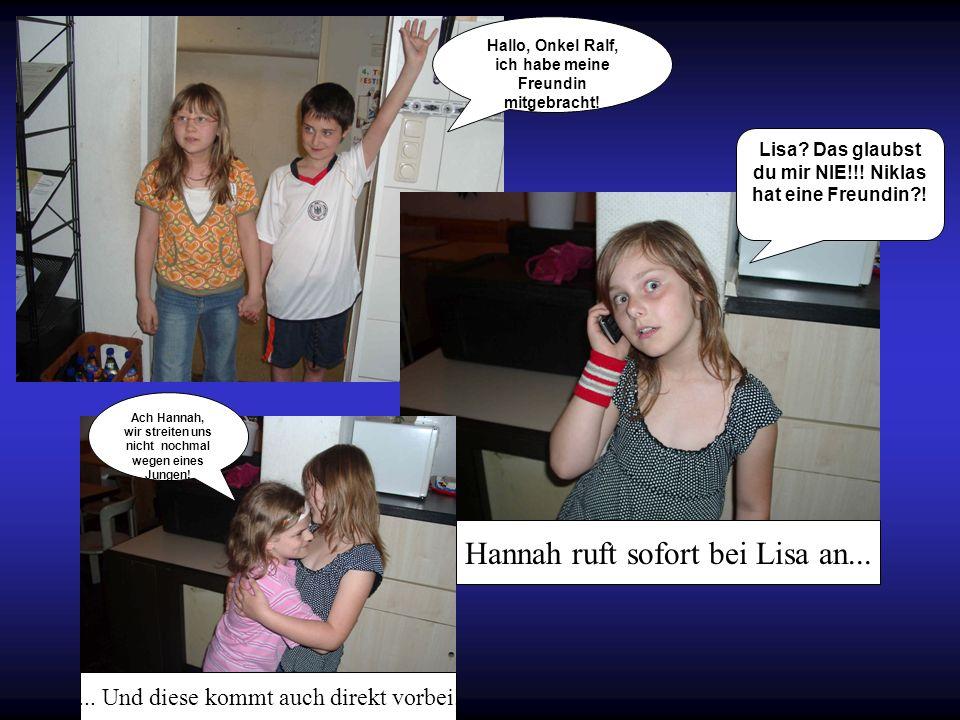 Hannah ruft sofort bei Lisa an...