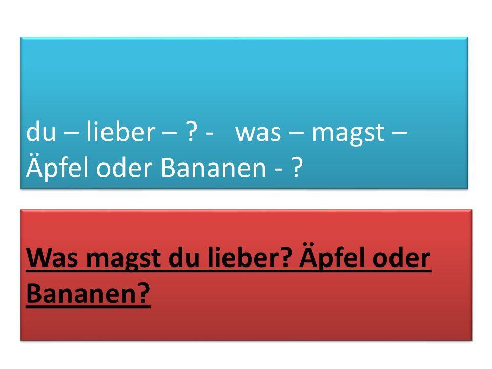 Was magst du lieber Äpfel oder Bananen