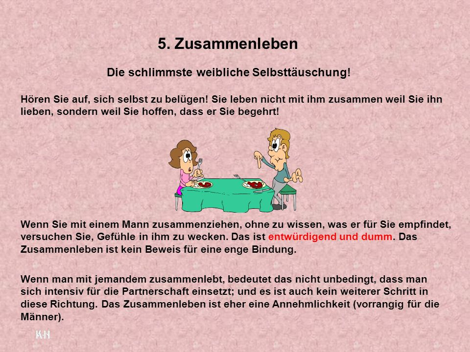 5. Zusammenleben Die schlimmste weibliche Selbsttäuschung!