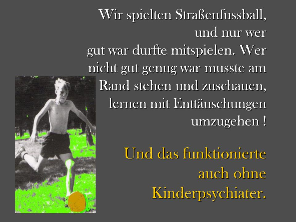 auch ohne Kinderpsychiater.