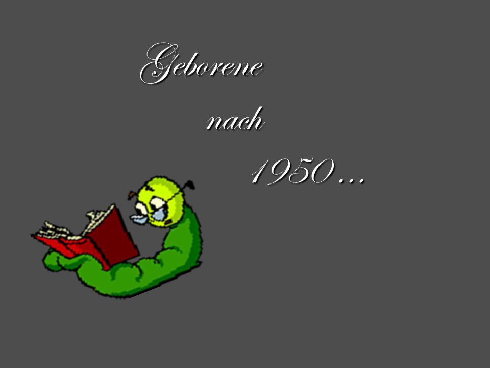 Geborene nach 1950 ...