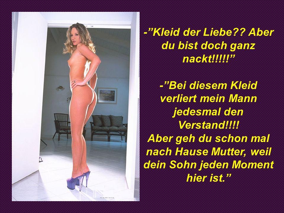 - Kleid der Liebe Aber du bist doch ganz nackt!!!!!