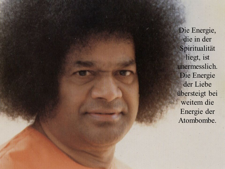 Die Energie, die in der Spiritualität liegt, ist unermesslich