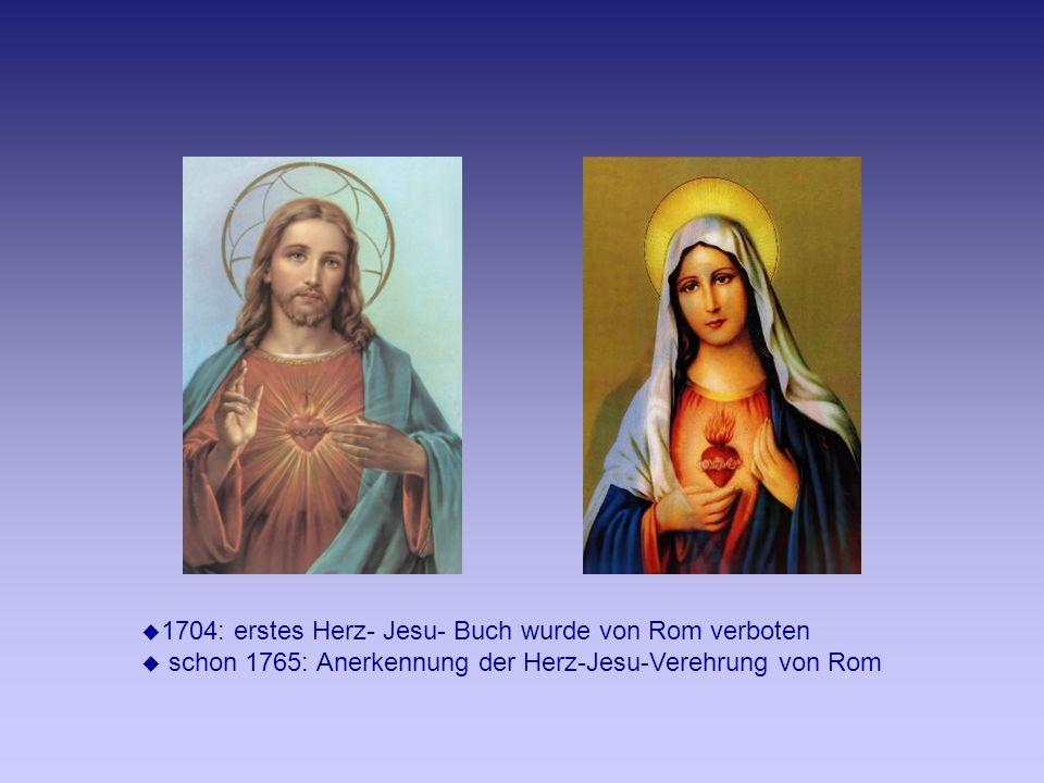 1704: erstes Herz- Jesu- Buch wurde von Rom verboten