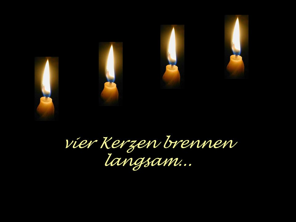 vier Kerzen brennen langsam...