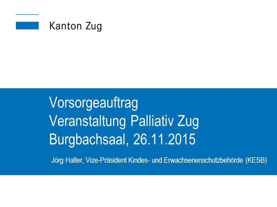 Vorsorgeauftrag Veranstaltung Palliativ Zug Burgbachsaal, 26.11.2015