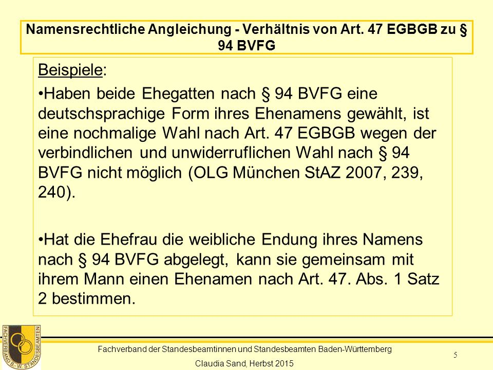 Namensrechtliche Angleichung - Verhältnis von Art