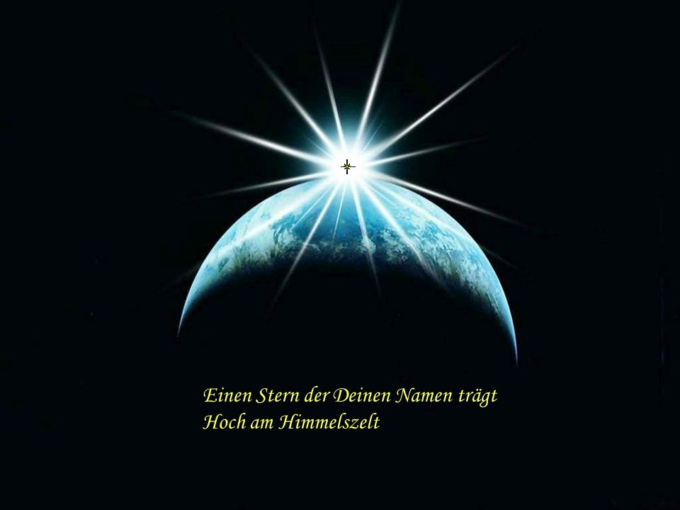 Einen Stern der Deinen Namen trägt Hoch am Himmelszelt