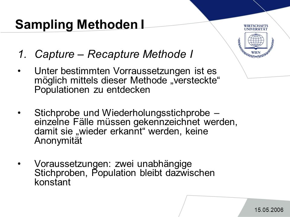 Sampling Methoden I Capture – Recapture Methode I