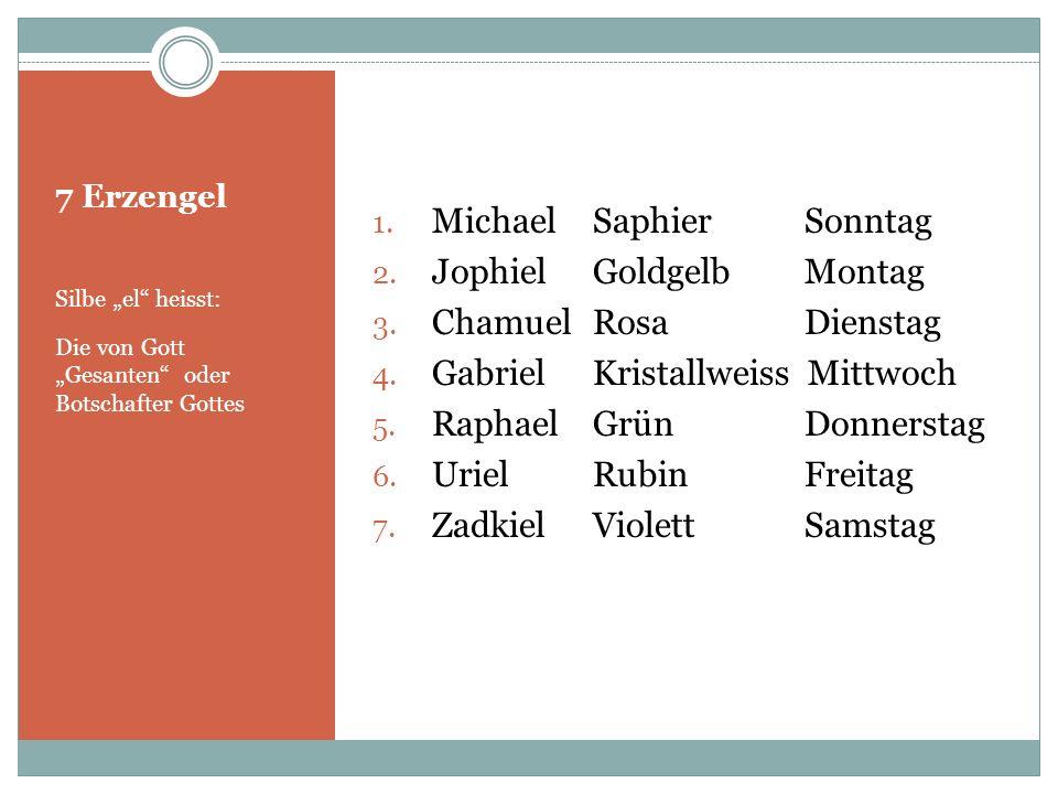Michael Saphier Sonntag Jophiel Goldgelb Montag Chamuel Rosa Dienstag