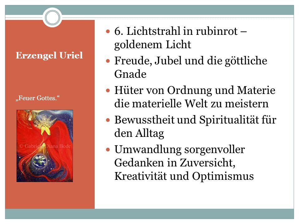 6. Lichtstrahl in rubinrot – goldenem Licht