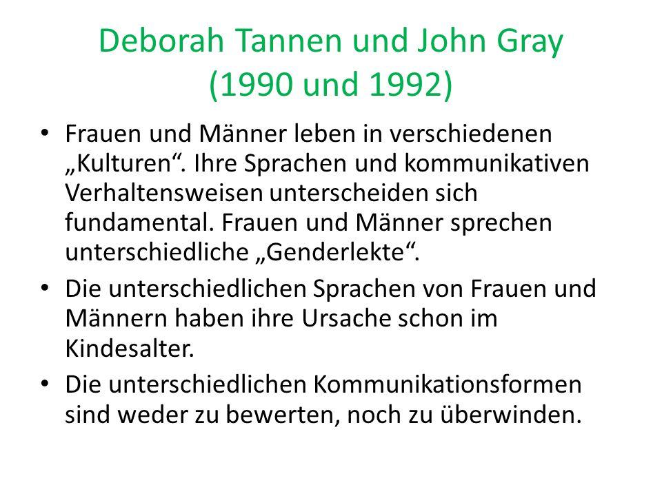 Deborah Tannen und John Gray (1990 und 1992)