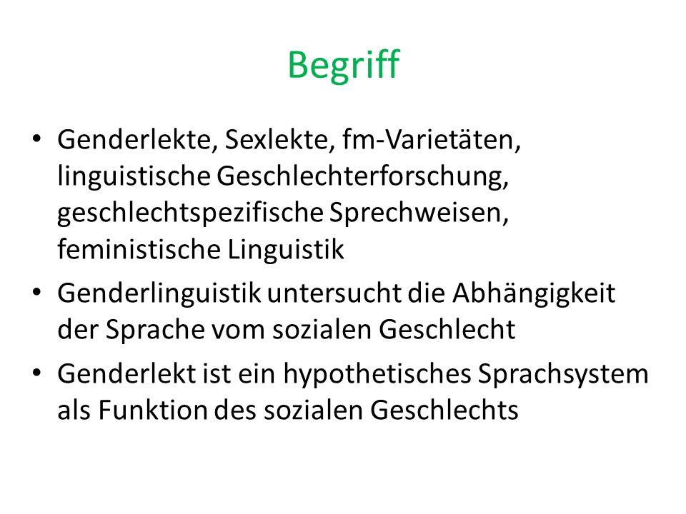 Begriff Genderlekte, Sexlekte, fm-Varietäten, linguistische Geschlechterforschung, geschlechtspezifische Sprechweisen, feministische Linguistik.