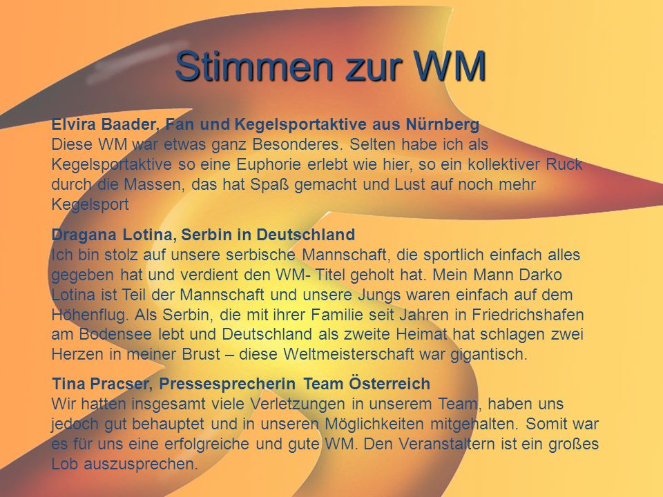 Stimmen zur WM Elvira Baader, Fan und Kegelsportaktive aus Nürnberg