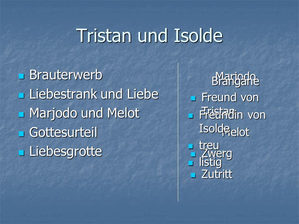 Tristan und Isolde Brauterwerb Liebestrank und Liebe Marjodo und Melot