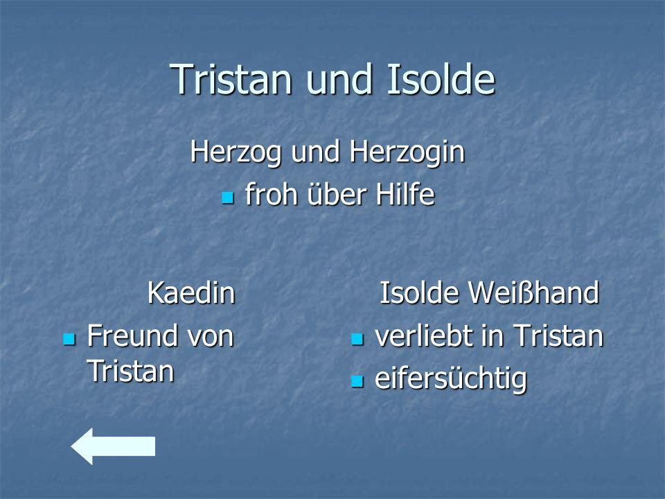 Tristan und Isolde Herzog und Herzogin froh über Hilfe Kaedin