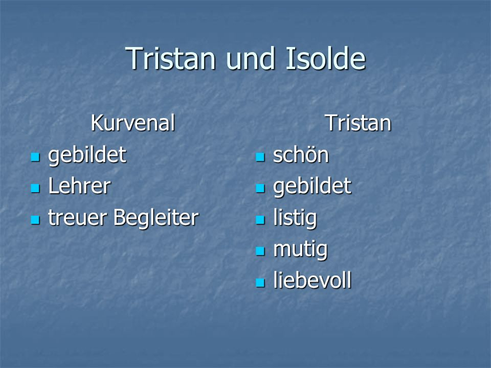 Tristan und Isolde Kurvenal gebildet Lehrer treuer Begleiter Tristan