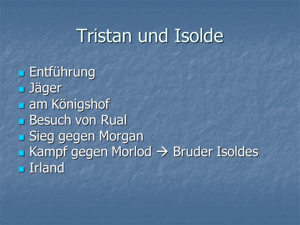 Tristan und Isolde Entführung Jäger am Königshof Besuch von Rual