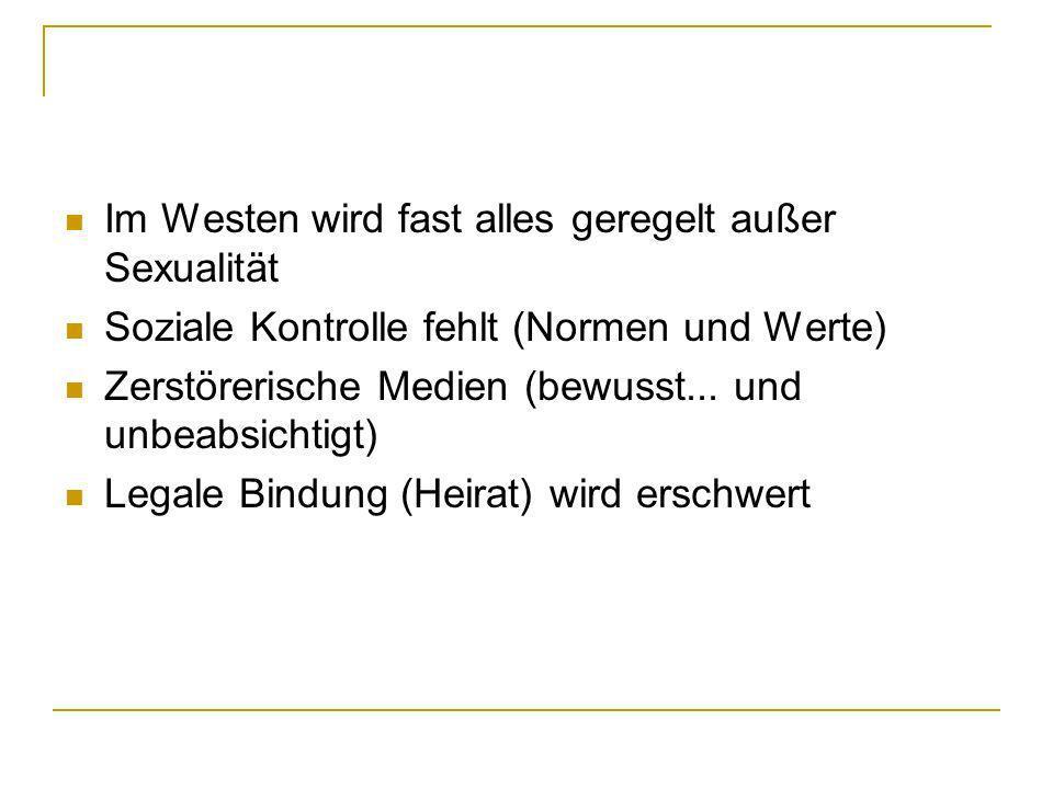Im Westen wird fast alles geregelt außer Sexualität
