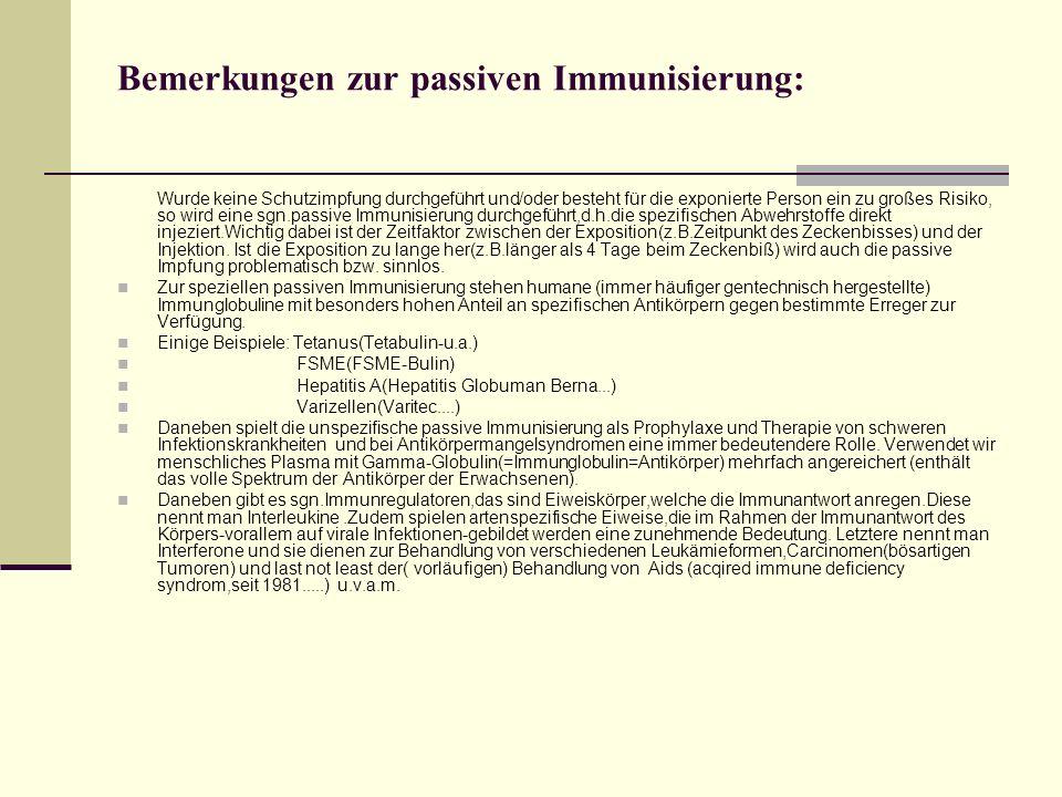 Bemerkungen zur passiven Immunisierung: