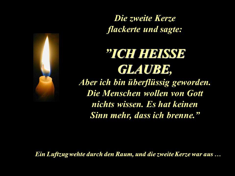ICH HEISSE GLAUBE, Die zweite Kerze flackerte und sagte: