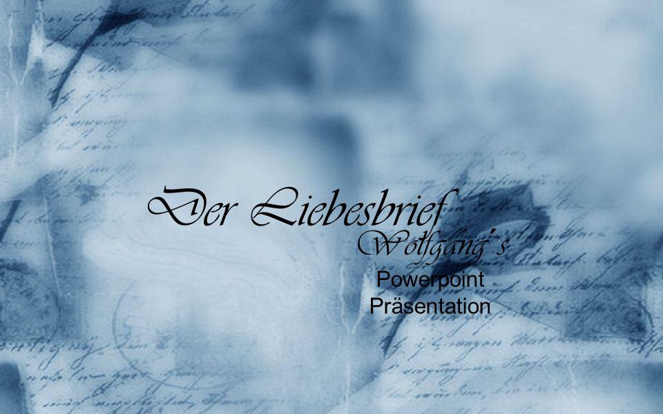 Der Liebesbrief Wolfgang´s Powerpoint Präsentation